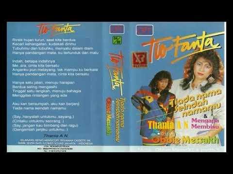 Tio Fanta ~ Tiada Nama Seindah Namamu  ( Obbie Messakh )1988