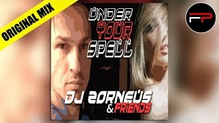 DJ Zorneus & Friends - Under Your Spell (Original Club Mix)