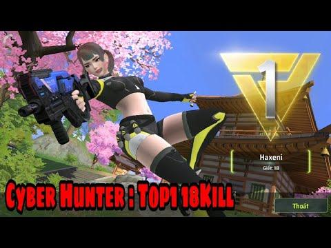 Cyber Hunter: Dùng Destroyer đồ sát 6 mạng, hốt Top1 18kill
