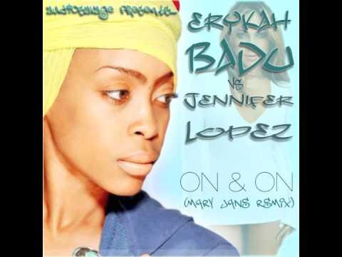 Erykah Badu vs Jennifer Lopez - On & On (AudioSavage's Mary Jane Remix)