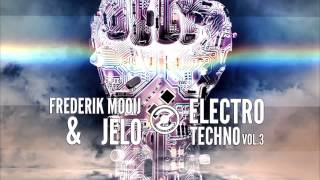 Frederik Mooij + JELO - Electro Techno Vol .3 Preview