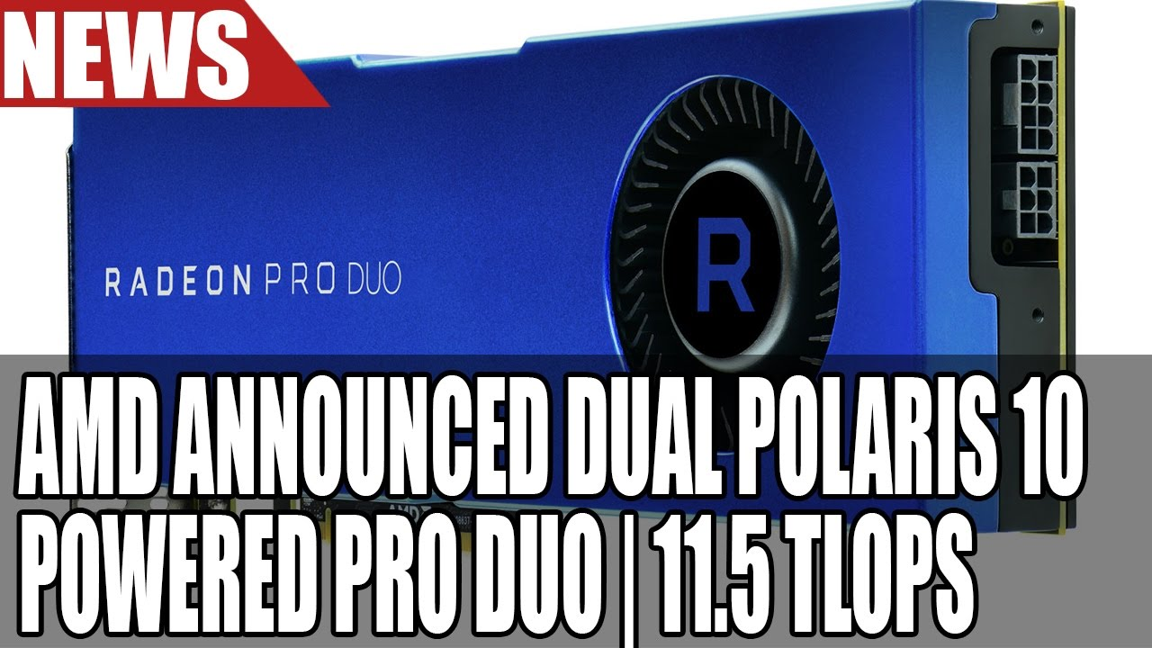 radeon pro duo announced 2x polaris 10 gpu on same pcb 32gb ram 11 5 tflops youtube. Black Bedroom Furniture Sets. Home Design Ideas