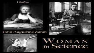 Woman in Science | John Augustine Zahm | *Non-fiction, History, Science | Sound Book | 2/8