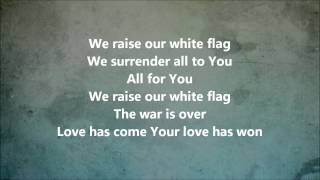 White Flag (Chris Tomlin) - LYRICS