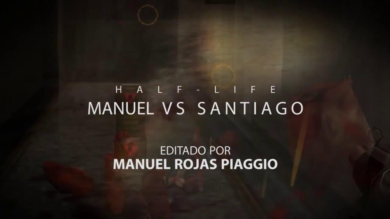 Half Life LAN: Manuel vs Santiago