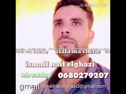 Download ismail nait elghazi (Olala ma chérie ❤ألا لا ماشيغي  )إسماعيل نايت الغازي