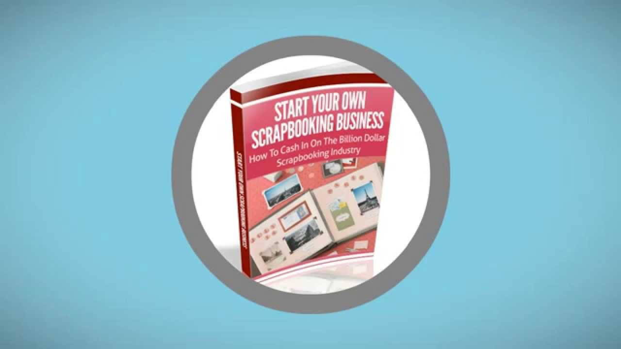 How to start scrapbook business - How To Start Scrapbook Business 1