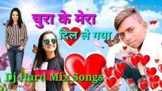 Chura Ke Mera Dil Le Gaya 2018 mix songs audio songs DJ songs