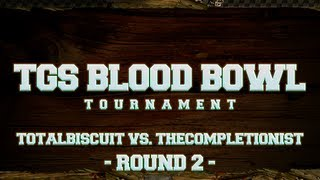 TGS Blood Bowl Tournament - TotalBiscuit vs. The Completionist - Round 2