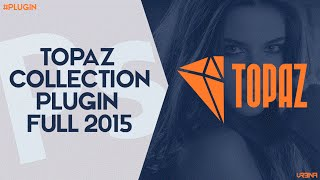 Descarga Topaz Collection 2015 Full Gratis | #Plugin Photoshop