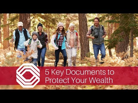 5 Documents You Need to Protect Your Wealth