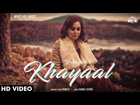 khayaal-(full-song)-|-rubayi-|-rahul-sathu-|-new-song-2020-|-white-hill-music