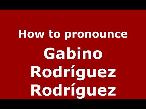 How to pronounce Gabino Rodríguez Rodríguez (Spain/Spanish) - PronounceNames.com