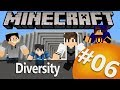 Minecraft: Diversity [ 6 / X ] Undecided/GamerSpace/Happy