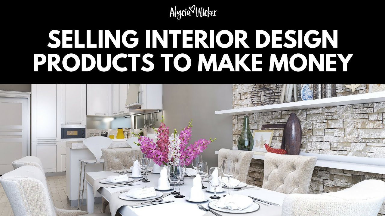 Sourcing Selling Interior Design Products To Make Money: 4 selling design