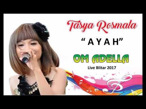 Tasya Rosmala -  AYAH  Om Adella Live Blitar