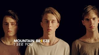 Mountain Breeze — I See You [OFFICIAL VIDEO]