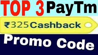 Top 3 paytm promocode. July promo code top 3 unique code. rs.325 cashback.