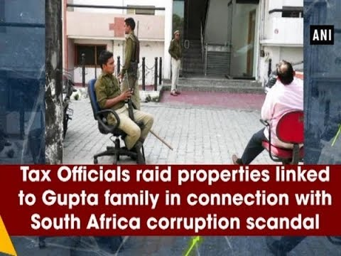 Tax Officials raid properties linked to Gupta family in South Africa corruption scandal