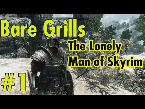 Bare Grills the Lonely Man of Skyrim - Episode 1 - PineWatch