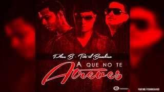 Tito El Bambino Ft  Chencho -- A Que No Te Atreves (Letra/Lirycs)