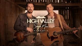 "High Valley - ""Single Man"" (Acoustic Version) [ Audio ]"
