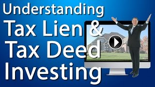 Understanding Tax Lien and Tax Deed Investing