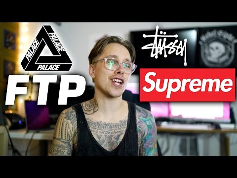 Why I Buy These Brands | Supreme, Palace, FTP, Stussy, HUF, etc