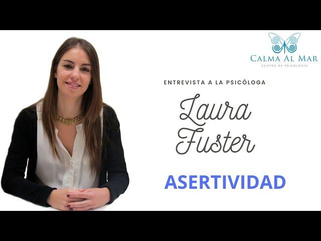 Asertividad, entrevista a la psicóloga Laura Fuster