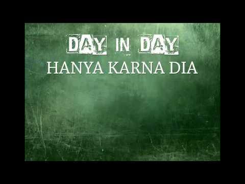 Day in Day - Hanya Karna Dia