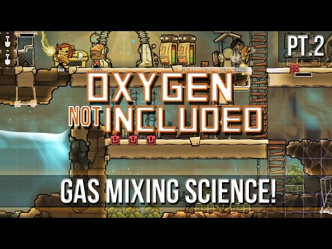 Oxygen Not Included - Gas Mixing Science! [Pt.2]