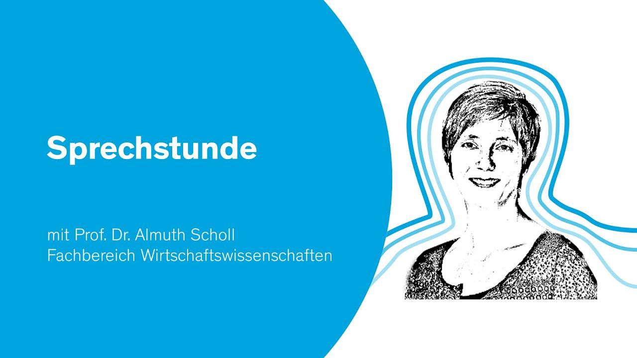 Sprechstunde | mit Prof. Dr. Almuth Scholl, Fachbereich Wirtschaftswissenschaften