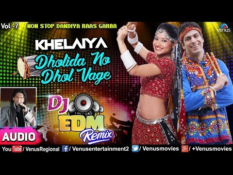 Khelaiya Vol. 7   ખેલૈયા   Non Stop Dandiya Raas Garba- DJ Remix 2018  Dholida No Dhol Vage  Jukebox