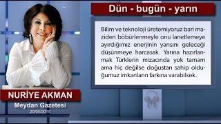 Nuriye Akman - Dün - bugün - yarın