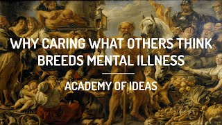 Why Caring What Others Think Breeds Mental Illness   IDGAF do you?