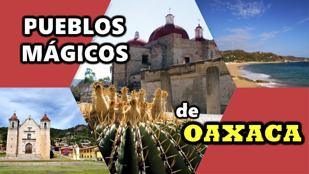 Pueblos Mágicos de Oaxaca que no te debes perder