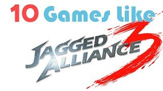 10 Games Like Jagged Alliance