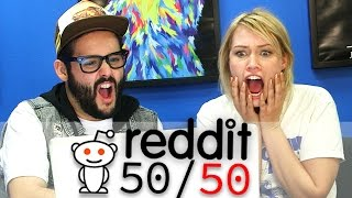 Reddit 50/50 - The Skin Ones Are The Worst
