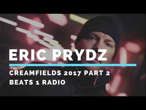 Eric Prydz - Creamfields 2017 Part 2, Beats 1 Radio 19 (07.10.2017)