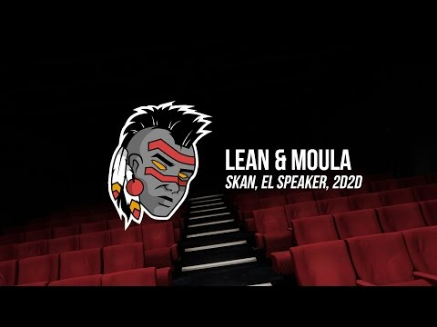 Skan, El Speaker & 2D2D - Lean & Moula ft. Highdiwaan