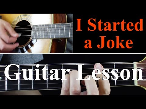 I Started A Joke - Guitar Lesson Tutorial - Bee Gees - YouTube