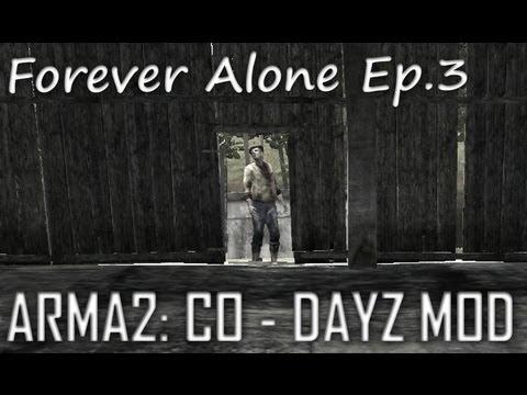 ArmA 2: DayZ Mod - Forever Alone Ep.3