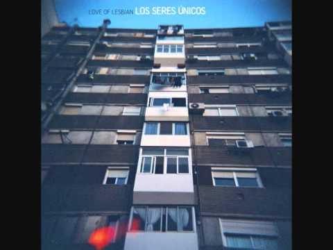 Los Seres �nicos - LOVE OF LESBIAN