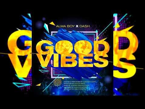 Alma Boy & Dash - Good Vibes {2018} {Grenada}