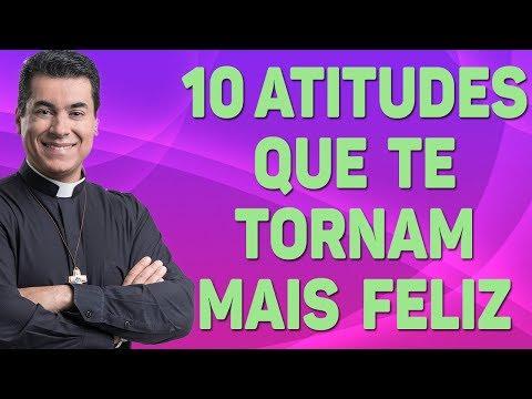 10 atitudes que te tornam mais feliz  - Pe. Chrystian Shankar