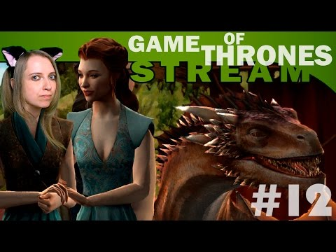 Мира Vs Game Of Thrones: A Telltale Games Series #12 [СТРИМ, прохождение]