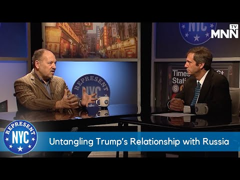 Represent NYC: Untangling Trump's Relationship with Russia