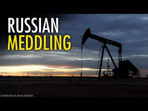 Russia IS meddling — to undermine U.S. oil & gas