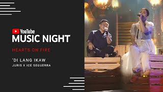 Juris x Ice Seguerra - Di Lang Ikaw | Hearts on Fire: Juris & Jed | YouTube Music Night