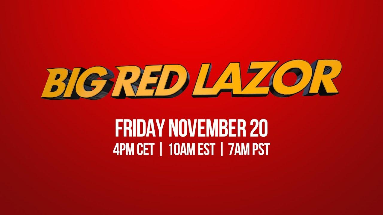 4Pm Cet To Pst go big, go red! big red lazor returns! (nov. 20 4pm cet | 10am est | 7am  pst)